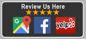 Review Us on Facebook, Google Maps and Yelp!